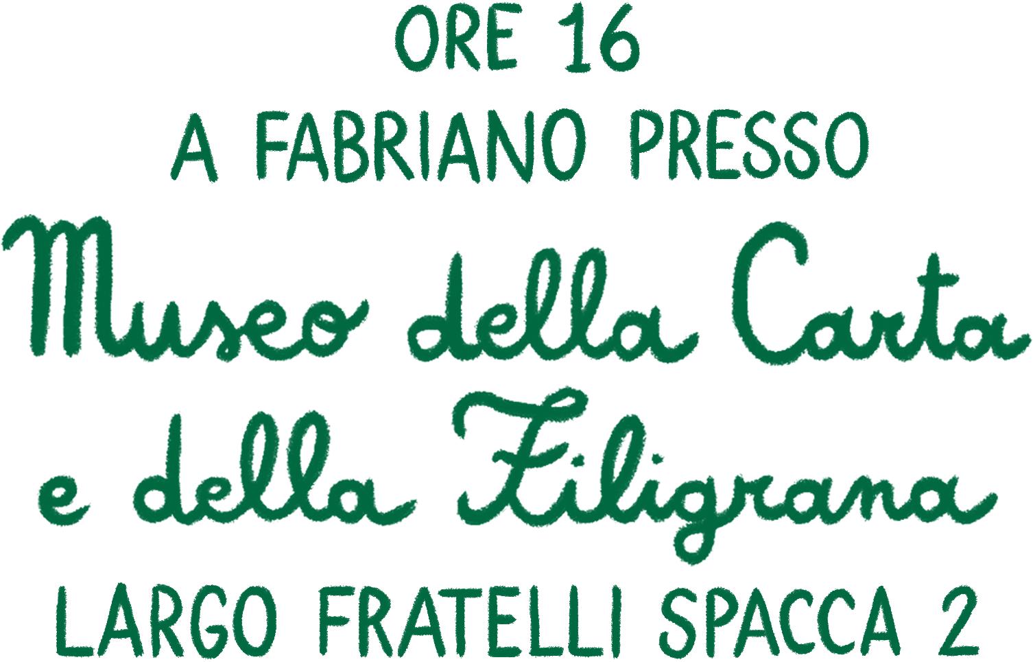 ore 16 a Fabriano, presso il Museo della Carta e della Filigrana